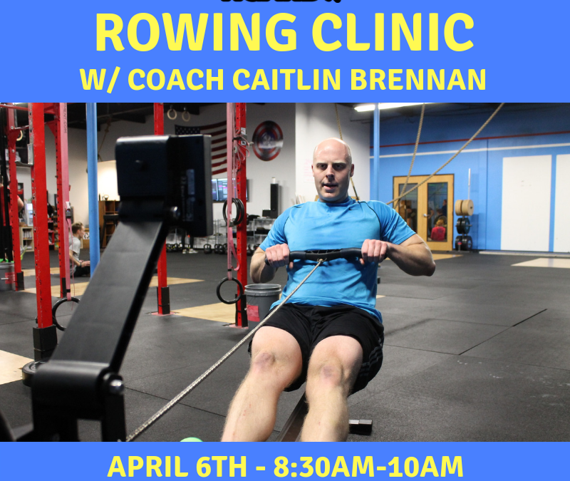 Rowing Clinic – April 6th